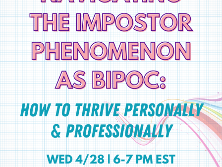 Navigating The Impostor Phenomenon as BIPOC: How To Thrive Personally & Professionally
