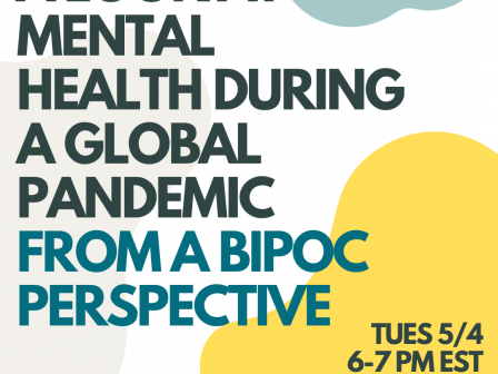 A Look at Mental Health During a Global Pandemic from a BIPOC Perspective