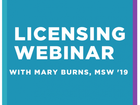Licensing Webinar with Mary Burns, MSW '19